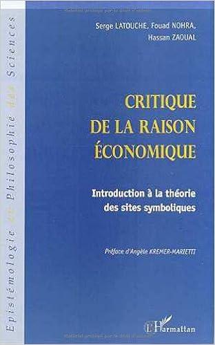 En ligne téléchargement Critique de la raison économique: Introduction à la théorie des sites symboliques pdf ebook