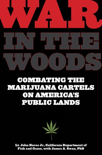 Download War in the Woods: Combating the Marijuana Cartels on America's Public Lands pdf epub