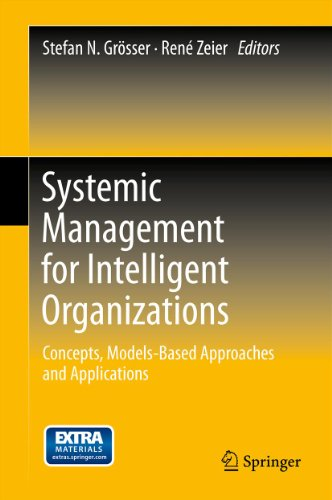 Download Systemic Management for Intelligent Organizations: Concepts, Models-Based Approaches and Applications Pdf