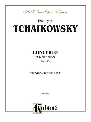(Piano Concerto No. 1 in B-Flat Minor, Op. 23: Piano Duo (2 Pianos, 4 Hands) (Kalmus)