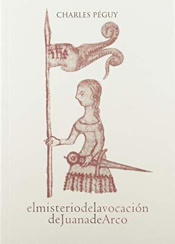 El Misterio De La vocación de Juana De Arco: 17 (Profetas) por Charles Péguy