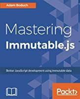 Mastering Immutable.js Front Cover