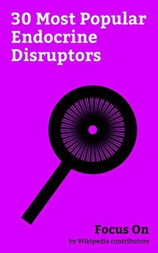 Focus On: 30 Most Popular Endocrine Disruptors: Mercury (element), Lead, Chloroform, Arsenic, DDT, Bisphenol A, Permethrin, Cadmium, Ketoconazole, Diethylstilbestrol, etc.