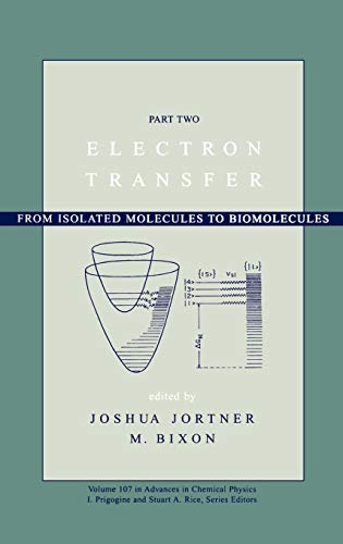 Electron Transfer: From Isolated Molecules to Biomolecules, Part 2 (Advances in Chemical Physics)