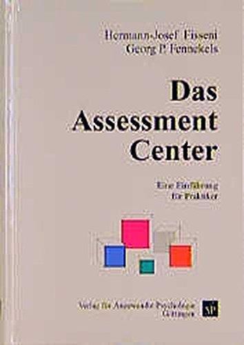 Das Assessment Center: Eine Einführung für Praktiker