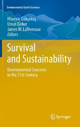 Survival and Sustainability: Environmental concerns in the 21st Century (Environmental Earth Sciences) Pdf