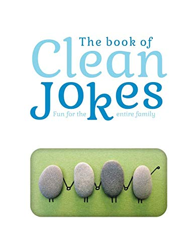 The book of Clean Jokes - Fun for the entire family: The best jokes, riddles and comic stuff that are both fun to read, and clean enough for the entire family