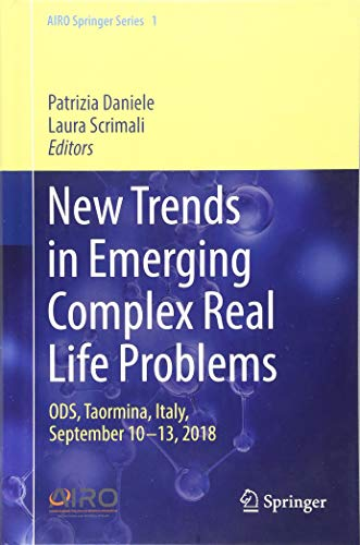 New Trends in Emerging Complex Real Life Problems: ODS, Taormina, Italy, September 10-13, 2018 (AIRO Springer Series)