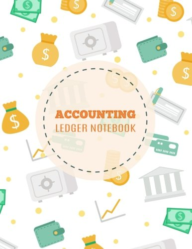 Accounting Ledger Notebook: Accounts Journal : General Ledger Accounting Book : Notebook With Columns For Financial Date, Description, Reference, ... 8.5 x 11 In (Accounting General) (Volume 1)