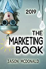 The Marketing Book: a Marketing Plan for Your Business Made Easy via Think / Do / Measure, 2019 Edition Paperback