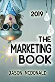The Marketing Book: a Marketing Plan for Your Business Made Easy via Think / Do / Measure, 2019 Edition