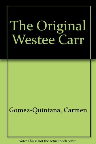 The Original Westee Carr