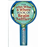 The Who, What and Where Book of Brain Bafflers, Keith Kay, 1402706820