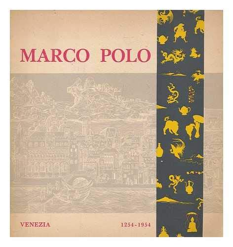 Marco Polo: Celebration of the VII Centenary of His birth