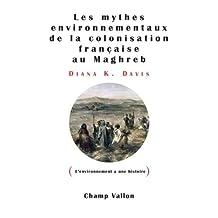 Mythes environnementaux de la colonisation française au Maghreb
