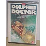 img - for The Dolphin Doctor: A Pioneering Veterinarian Remembers the Extraordinary Dolphin That Inspired His Career by Sam H. Ridgway (1987-08-01) book / textbook / text book