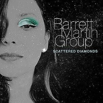 Barrett Martin Group - Scattered Diamonds - Amazon.com Music