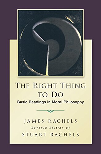 78119081 - The Right Thing To Do: Basic Readings in Moral Philosophy