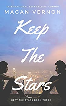 Keep The Stars (Defy The Stars Book 3) by [Vernon, Magan]