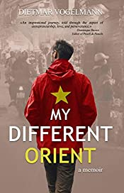 My Different Orient; a memoir: about the good, the bad and the ugly side of a life abroad.