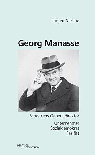 Georg Manasse: Schockens Generaldirektor. Unternehmer – Sozialdemokrat – Pazifist