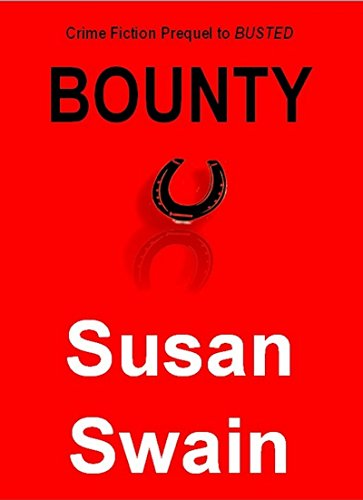 Bounty: Crime Fiction Prequel to Busted (Cozy Crime Fiction Series Book 1)