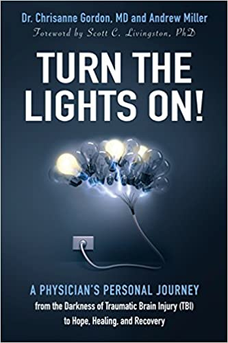Brain Trauma Scientists Turn Their >> Turn The Lights On A Physician S Personal Journey From The