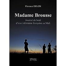 Madame Brousse - Journal de bord d'une infirmière française au Mali (VE.VERONE)