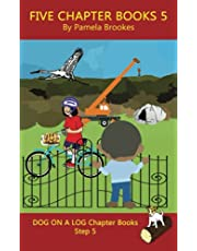 Five Chapter Books 5: Systematic Decodable Books for Phonics Readers and Folks with a Dyslexic Learning Style