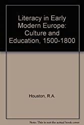 Literacy in Early Modern Europe: Culture and Education, 1500-1800