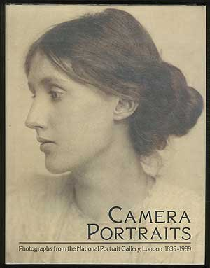Camera Portraits: Photographs From The National Portrait Gallery, London, 1839-1989