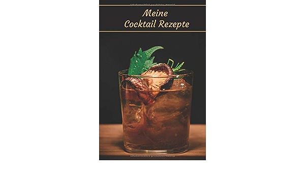 Meine Cocktail Rezepte: 100 Seiten zum reinschreiben I ca ...