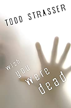 Wish You Were Dead (The Thrillogy) by [Strasser, Todd]