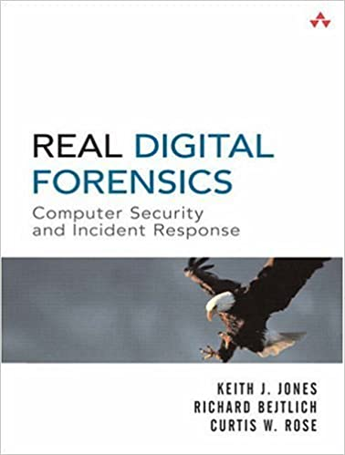 Book Real Digital Forensics: Computer Security and Incident Response by Keith J. Jones (2005-10-03)