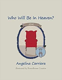 Who Will Be In Heaven?: The Boys' Version por Angelina Carriera epub