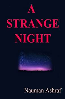 A Strange Night: Short story with amazing details by [Ashraf, Nauman]
