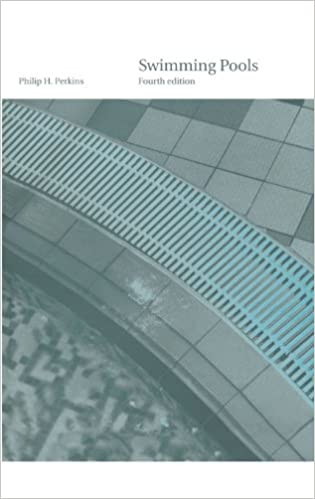 Swimming Pools: Design And Construction, Fourth Edition 4th Edition