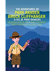 The Adventures of Park Ranger Brock Cliffhanger & His Jr. Park Rangers: Mountain Rescue: Preserving Our Great Smoky Mountains National Park