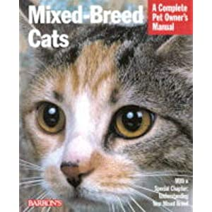 Mixed-Breed Cats: Everything About Purchase, Care, Nutrition, Health Care, Behavior, and Showing (Complete Pet Owner's Manual) 12