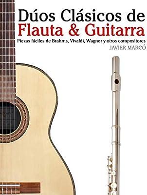 Dúos Clásicos de Flauta & Guitarra: Piezas fáciles de Brahms ...