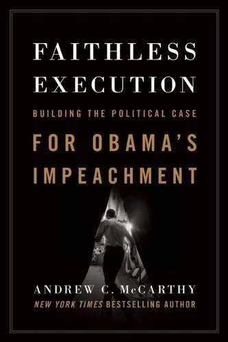Book cover from Faithless Execution: Building the Political Case for Obama's Impeachment by Andrew C McCarthy