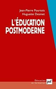 L'éducation postmoderne par Jean-Pierre Pourtois