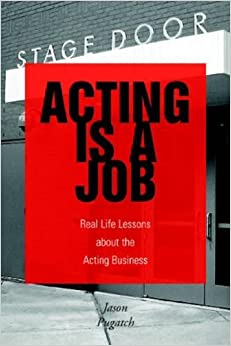Book Acting Is a Job: Real Life Lessons about the Acting Business
