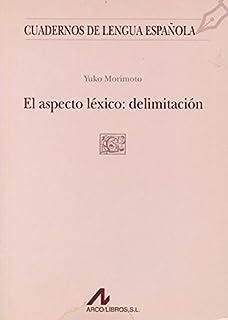 El aspecto l?xico: delimitaci?n (C cuadrado) by YUKO MORIMOTO