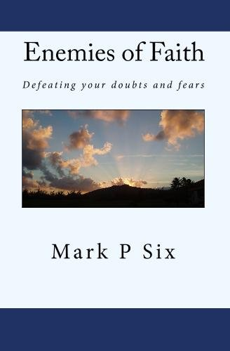 Enemies Of Faith: Defeating Your Doubts And Fears pdf