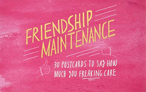 Friendship Maintenance: 30 Postcards to Say How Much You Freaking Care