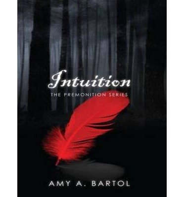BY Bartol, Amy A Author { Intuition Premonition