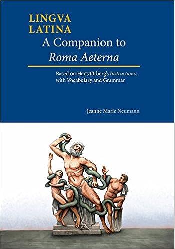 A Companion To Roma Aeterna: Based On Hans Orberg's Instructions, With Latin-english Vocabulary Descargar Epub Ahora