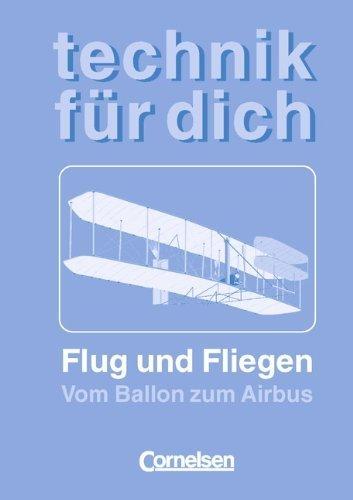 Technik für dich: Flug und Fliegen: Vom Ballon zum Airbus von Bernd Heepmann (1. März 1996) Taschenbuch