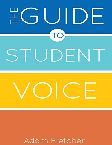 The Guide to Student Voice, 2nd Edition Adam F.C. Fletcher